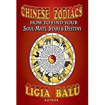 Chinese Zodiacs - How To Find Your Soul-Mate, Stars and Destiny