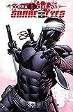 G.I. Joe: Snake Eyes - Cobra Civil War Volume 2