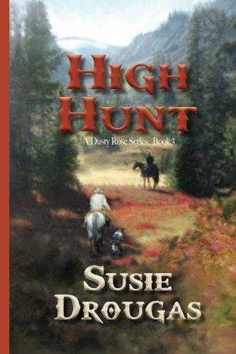 Read Online High Hunt (Dusty Rose) (Volume 3) pdf