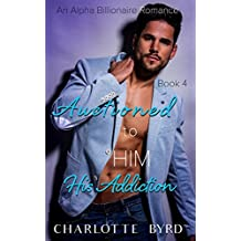 Auctioned to Him 4: His Addiction