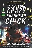 Au Revoir, Crazy European Chick, Joe Schreiber, 0547577389