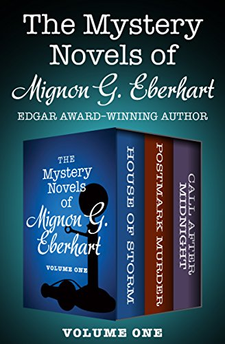 The Mystery Novels Of Mignon G Eberhart Volume One House Of Storm