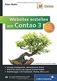 Websites erstellen mit Contao 3: Installation, Konfiguration, Administration, Responsive Webdesign, HTML5, Erweiterungen, Theme Manager, SEO u.v.m.