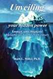 Unveiling Your Hidden Power, Ruth L. Miller, 0945385056