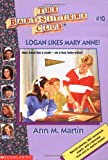 Logan Likes Mary Anne (The Baby-Sitters Club, No. 10)