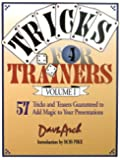 Tricks for Trainers, Volume 1: 57 Tricks and Teasers Guaranteed to Add Magic to Your Presentation