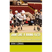 Jam Like a Rhino (1/2): Roller Derby Jamming Techniques to Devastate Opponents' Walls