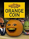Annoying Orange - Orange Coin