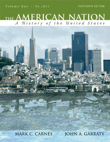 The American Nation: A History of the United States, Volume 1 (to 1877) (13th Edition)