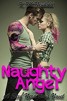 Naughty Angel (Sexy Nerd Boys Book 2) by [Neuhold, K.M.]