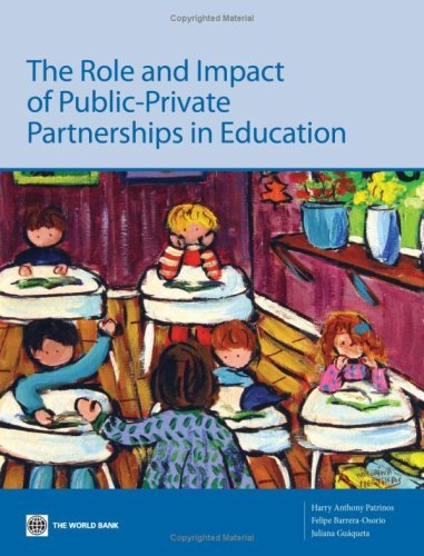The Role and Impact of Public-Private Partnerships in Education by Felipe Barrera (2009-03-23)