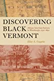 Discovering Black Vermont: African American Farmers in Hinesburgh, 1790–1890