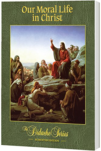 Our Moral Life in Christ, Semester Edition, PAPERBACK