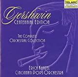 Classical Music : Gershwin: The Complete Orchestral Collection (Centennial Edition)