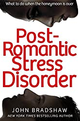 Post-Romantic Stress Disorder: What to do when the honeymoon is over (English Edition)