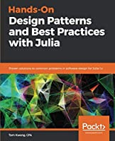 Hands-On Design Patterns and Best Practices with Julia Front Cover