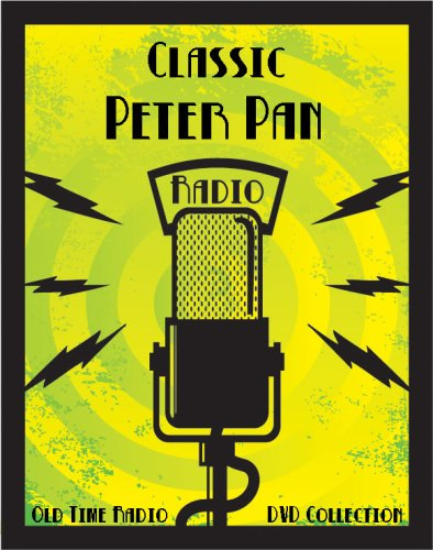 [5 Classic Peter Pan Old Time Radio Broadcasts on DVD (over 2 hours 14 minutes running time)] (Peter Pan Cast Costumes)