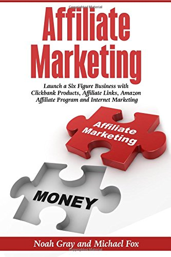 51SkiHi8uIL - Affiliate Marketing: Launch a Six Figure Business with Clickbank Products, Affiliate Links, Amazon Affiliate Program, and Internet Marketing (Online Business)