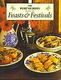 THE PORTMEIRION BOOK OF FEASTS & FESTIVALS.