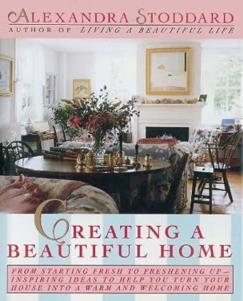 Creating A Beautiful Home Ebook Alexandra