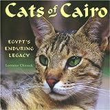 Cats of Cairo, Lorraine Chittock and Annemarie Schimmel, 0789207079