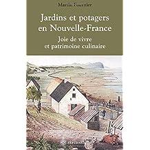 Jardins et potagers en Nouvelle-France (French Edition)