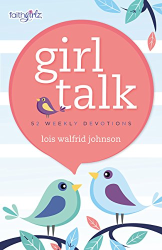 Girl Talk: 52 Weekly Devotions (Faithgirlz)