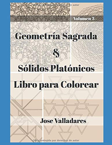 Geometría Sagrada & Sólidos Platónicos Libro para Colorear (Volumen)  [Valladares, Jose] (Tapa Blanda)