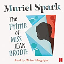 The Prime of Miss Jean Brodie Audiobook by Muriel Spark Narrated by Miriam Margolyes