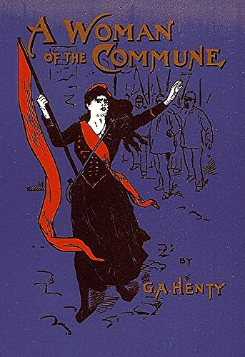 A Woman of the Commune (Illustrated): A Tale of Two Sieges of Paris
