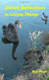 Divine Reflections in Living Things, Eva Peck, 0987500309