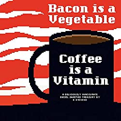 Diesel Sweeties Volume 2: Bacon Is a Vegetable, Coffee Is a Vitamin