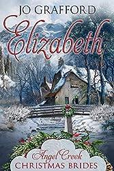 Elizabeth (Angel Creek Christmas Brides Book 8)