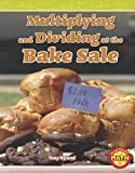 Multiplying and Dividing at the Bake Sale, Tony Hyland, 1429652446