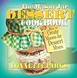The Mason Jar Dessert Cookbook (Mason Jar Cookbook)