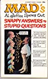 img - for Mad's Al Jaffee Spews out Snappy Answers to Stupid Questions book / textbook / text book