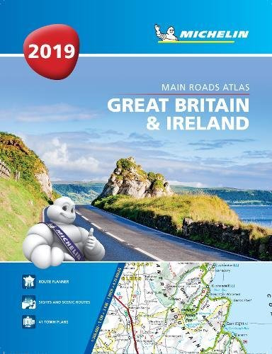 Great Britain & Ireland 2019 - Tourist & Motoring Atlas A4 Spiral 2019 (MICHELIN ROAD ATLASES)