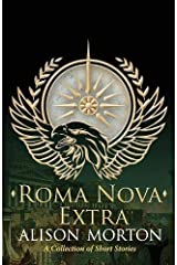 ROMA NOVA EXTRA: A Collection of Short Stories (Roma Nova Thriller Series) Paperback