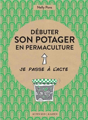 debuter son potager en permaculture french edition