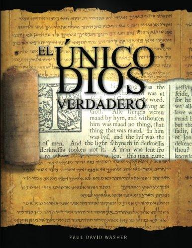 Read Online El Único Dios Verdadero: Un estudio bíblico de la doctrina de Dios (Spanish Edition) ebook