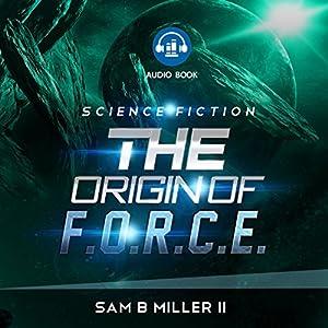 The Origin of F.O.R.C.E. Audiobook