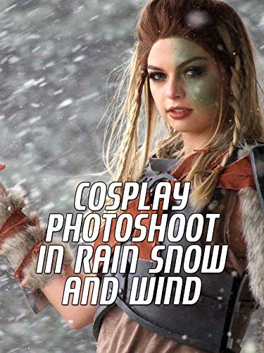 Cosplay Photoshoot in Rain Snow and Wind -