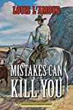 Mistakes Can Kill You: A Collection of Western