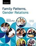 Family Patterns, Gender Relations, Fox, Bonnie, 0195447476