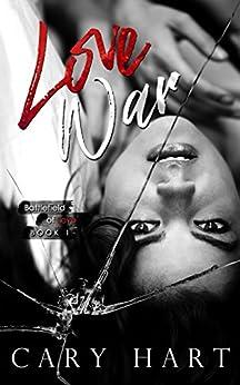Love War (Battlefield of Love Book 1) by [Hart, Cary]