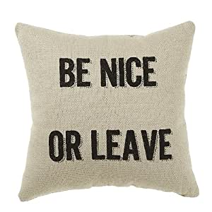 Amazon Com Collins Be Nice Or Leave Pillow Home Amp Kitchen