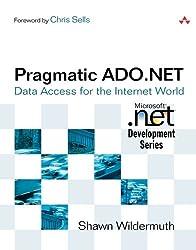 Pragmatic ADO.NET: Data Access for the Internet World
