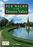 Pub Walks in the Thames Valley (Pub Walks) by Les Maple (2008-05-29)