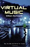 Virtual Music, William M. Duckworth, 0415966752