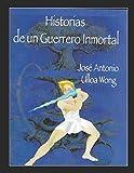 img - for Historias de un guerrero inmortal (El cantar de los arboles del mundo) (Spanish Edition) book / textbook / text book